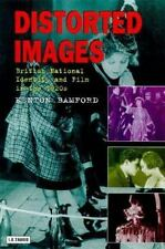 Distorted Images : British National Identity and Film in the 1920s by Kenton...