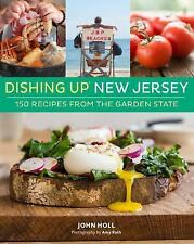Dishing Up® New Jersey: 150 Recipes from the Garden State, Holl, John, Good Book