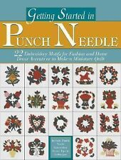 Getting Started in Punch Needle: 22 Motifs To Make A Miniature Quilt Or Decorati