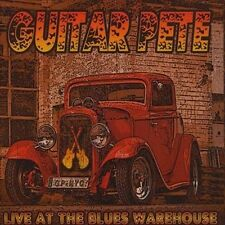 Live at the Blues Warehouse by Guitar Pete (CD, Sep-2009, CD Baby (distributor))