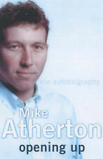 Opening Up: My Autobiography by Mike Atherton (Hardback, 2002)