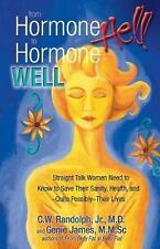 From Hormone Hell to Hormone Well by Genie James, C. W. Randolph JR. (Paperback)