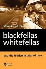 Blackfellas, Whitefellas, and the Hidden Injuries of Race-ExLibrary