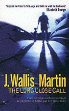 The Long Close Call, J Wallis Martin