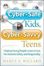 Cyber-Safe Kids, Cyber-Savvy Teens: Helping Young People Learn To Use the Intern