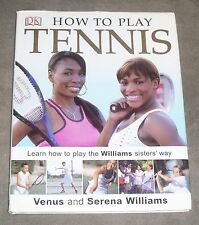 How to play Tennis w/the Williams sisters, illustrated  hardback 2004 w/jacket