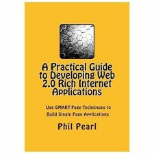 A Practical Guide to Developing Web 2. 0 Rich Internet Applications : The...