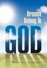 Dreams Belong to God by Cole Bobby and Brandee (2011, Hardcover)