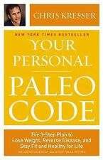 YOUR PERSONAL PALEO CODE Lose Weight Reverse Disease Stay Fit Chris Kresser book