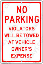 No Parking Violators Towed on a  8x12 Aluminum Sign Made in USA UV Protected