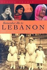 Remember Me to Lebanon : Stories of Lebanese Women in America by Evelyn...