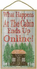 """What Happens At The Cabin, Ends Up Online Sign Plaque 10""""x16"""""""