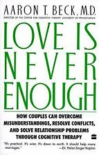 Love Is Never Enough: How Couples Can Overcome Misunderstandings, Resolve Conf..