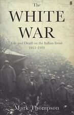 The White War: Life and Death on the Italian Front 1915-1919, Thompson, Mark, Ne