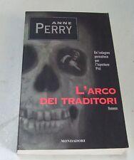 L'arco dei traditori . Anne Perry . 1°ed 1996