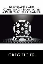 Blackjack Card Counting - How to Be a Professional Gambler by Greg Elder...