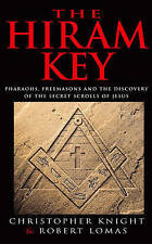 The Hiram Key: Pharoahs,Freemasons and the Discovery of the Secret Scrolls of Ch