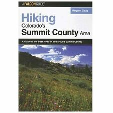 Hiking Colorado's Summit County Area: A Guide to the Best Hikes in and around Su