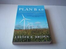 Plan B 4.0 Mobilizing to Save Civilization. Lester Brown. 2009. New.