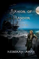 Keepers of the Essence: Savior of Randor : Master of Air by Rebekah Aman...