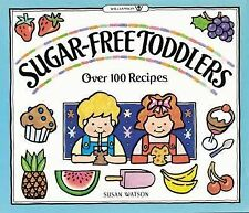 Cookbook: Sugar-Free Toddlers by Susan Watson -- Healthy Recipes for Children