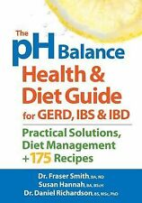 The PH Balance Health and Diet Guide for GERD, IBS and IBD : Practical...
