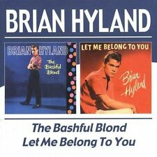 The Bashful Blond / Let Me Belong to You by Brian Hyland - 2 albums on 1 CD