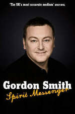 Spirit Messenger, Gordon Smith,... Psychic Mediumship Books