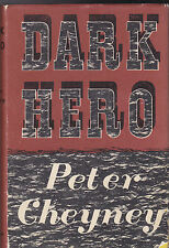 Peter Cheyney - Dark Hero - 1st/1st 1946 in Original Jacket, Collins, Rene Berg