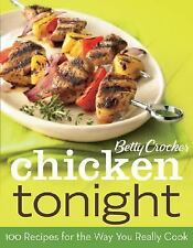 NEW - Betty Crocker Chicken Tonight: 100 Recipes for the Way You Really Cook