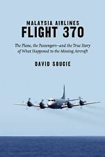 Malaysia Airlines Flight 370 : The Plane, the Passengers-And the True Story...