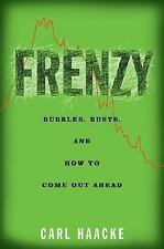 Frenzy: Bubbles, Busts, and How to Come Out Ahead