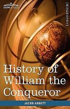 Makers of History Ser.: History of William the Conqueror by Jacob Abbott...