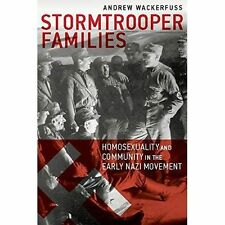 Stormtrooper Families: Homosexuality and Community in the Early Nazi Movement, W