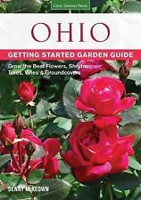 Ohio Getting Started Garden Guide: Grow the Best Flowers, Shrubs, Trees, Vines &