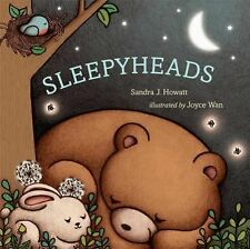 Sleepyheads by Sandra J. Howatt (2014, Picture Book)