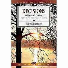 LifeGuide® Bible Studies: Decisions : Seeking God's Guidance by Donald Baker...