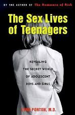 The Sex Lives of Teenagers: Revealing the Secret World of Adolescent Boys and ..