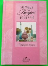 50 Simple Ways to Pamper Yourself by Stephanie Tourles (1999 Hallmark hardcover)