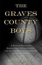 The Graves County Boys : A Tale of Kentucky Basketball, Perseverance, and the...