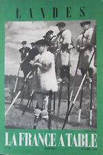 GASTRONOMIE TOURISME FOLKLORE REVUE LA FRANCE A TABLE de 1958 N° 74 LES LANDES