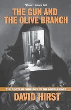 Nation Bks.: Gun and the Olive Branch : The Roots of Violence in the Middle...
