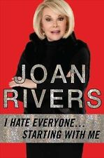 I Hate Everyone... Starting with Me by Joan Rivers (2012, Hardcover)