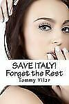 SAVE ITALY! Forget the Rest: A Dante Passoni Adventure, Vilar, Tommy, Good Book