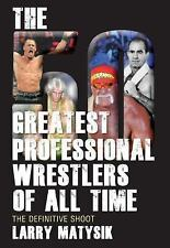 The 50 Greatest Professional Wrestlers of All Time: The Definitive Shoot, Matysi