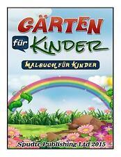 Gärten Für Kinder : Malbuch Für Kinder by Spudtc Publishing Ltd (2015,...