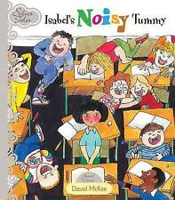 Isabel's Noisy Tummy By David Mckee.  .  Hilarious it'll be a favorite.