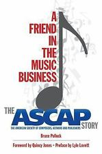 A Friend in the Music Business: The ASCAP Story (Legacy Series)-ExLibrary