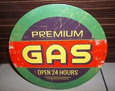"PREMIUM GAS OPEN 24 HRS  VINTAGE-STYLE ROUND 12"" METAL WALL SIGN.OIL/PETROL/GAS"