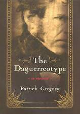 The Daguerreotype: A Novel, Gregory, Patrick, Very Good, Hardcover